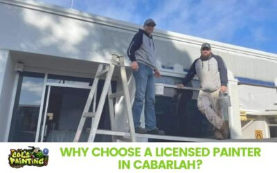Why Choose a Licensed House Painter in Cabarlah?